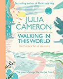 Cameron, Julia: Walking in This World: Spiritual Strategies for Forging Your Creative Trail