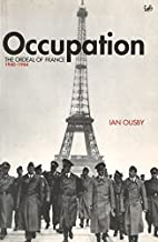 Occupation: The Ordeal of France 1940-1944…