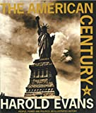 Evans, Harold: The American Century: People, Power and Politics - An Illustrated History