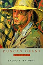 Duncan Grant: A Biography by Frances…