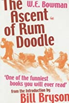 The Ascent of Rum Doodle by W. E. Bowman