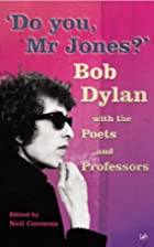 Do You, Mr Jones?: Bob Dylan with the Poets…