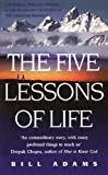 Adams, Bill: The Five Lessons of Life