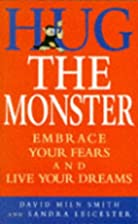 Hug the Monster: How to Embrace Your Fears…