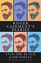 Roger Casement's Diaries -- 1910: The Black…
