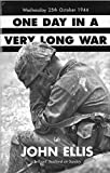 Ellis, John: One Day in a Very Long War: Wednesday 25th October 1944