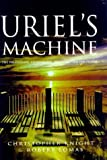 Christopher Knight: Uriel's Machine: The Prehistoric Technology That Survived the Flood