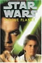 Rogue Planet (Star Wars) by Greg Bear