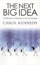 Next Big Idea by Carol Kennedy