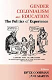 Martin, Jane: Gender, Colonialism and Education: The Politics of Experience