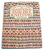 McGregor, Sheila: Complete Book of Traditional Fair Isle Knitting