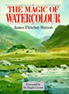 The Magic of Watercolour by James…