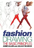 Anne Allen: Fashion Drawing The Basic Principles