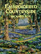 The Embroidered Countryside by Richard Box