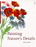 Painting Natures Details by Wendy Jelbert