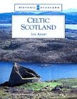 Celtic Scotland by Ian Armit