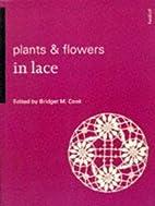 Plants & Flowers in Lace (Batsford…