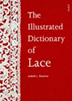 The Illustrated Dictionary of Lace by Judyth…