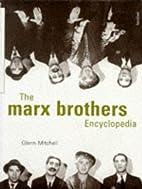 The Marx Brothers Encyclopedia by Glenn…