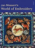 Messent, Jan: Jan Messent&#39;s World of Embroidery