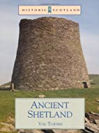 Ancient Shetland by Val Turner