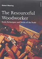 THE RESOURCEFUL WOODWORKER: TOOLS,…