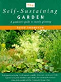Thompson, Peter: The Self-Sustaining Garden: A Gardener's Guide to Matrix Planting