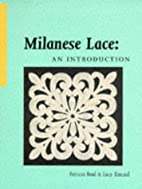 Milanese Lace: An Introduction by Patricia…