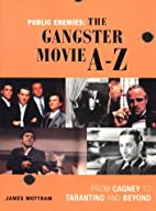 Public enemies : the gangster movie A-Z by…