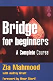 Mahmood, Zia: Bridge for Beginners: A Complete Course (Batsford Bridge Books)
