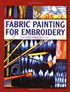 Fabric Painting for Embroidery by Valerie…