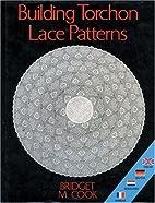 Building Torchon Lace Patterns by Bridget M.…