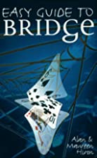 Easy Guide to Bridge by Alan Hiron