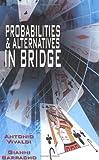 Barracho, Gianni: Probabilities & Alternatives in Bridge