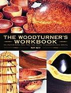 The Woodturner's Workbook: An Inspirational…
