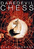 John Littlewood: Daredevil Chess