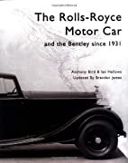 The Rolls Royce Motor Car: and the Bentley…