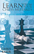 Learn From Your Chess Mistakes (Batsford…