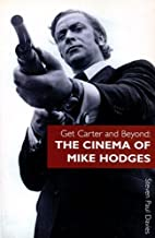 Get Carter and Beyond: The Cinema of Mike…