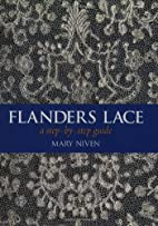 Flanders Lace: A Step-by-Step Guide by Mary…