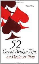 52 Great Bridge Tips in Declarer Play by…