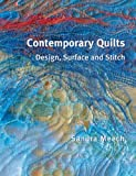 Meech, Sandra: Contemporary Quilts: Design, Surface And Stitch