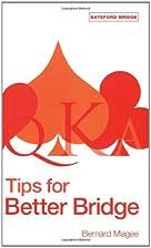 Tips for Better Bridge (Batsford Bridge) by…