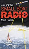 Harris, Mike: A Guide to Small Boat Radio