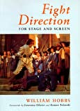 Hobbs, William: Fight Direction: For Stage and Screen