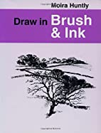 Draw in Brush and Ink (Draw Books) by Moira…