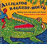 Hanke, Maureen: Alligator Raggedy-Mouth: Making Music With Poems and Rhymes (Classroom Music)
