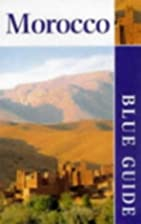 Blue Guide Morocco by Jane Holliday