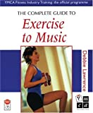 Lawrence, Debbie: The Complete Guide to Exercise to Music