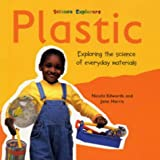 Edwards, Nicola: Plastic (Science Explorers)